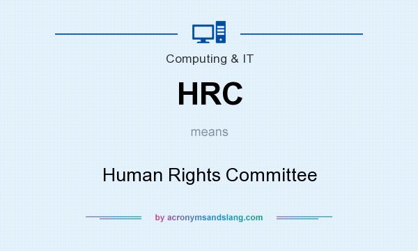 What does HRC mean? It stands for Human Rights Committee