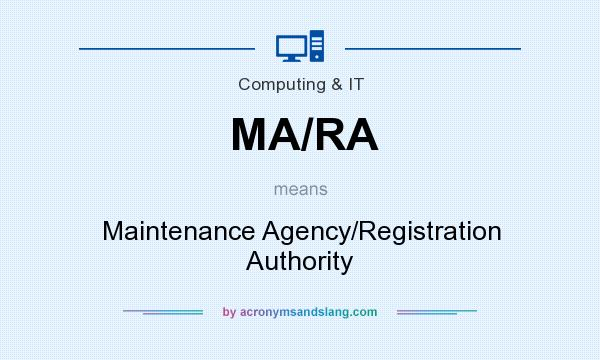 What does MA/RA mean? It stands for Maintenance Agency/Registration Authority