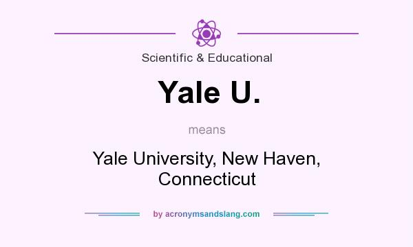 What does Yale U. mean? It stands for Yale University, New Haven, Connecticut