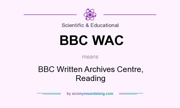 What does BBC WAC mean? It stands for BBC Written Archives Centre, Reading