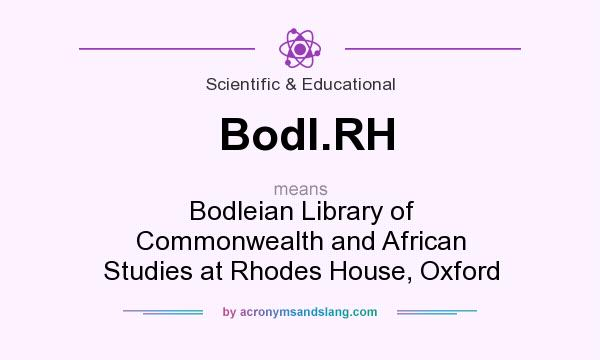 What does Bodl.RH mean? It stands for Bodleian Library of Commonwealth and African Studies at Rhodes House, Oxford