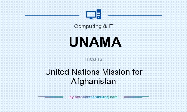What does UNAMA mean? It stands for United Nations Mission for Afghanistan