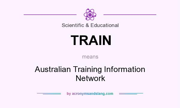 What does TRAIN mean? It stands for Australian Training Information Network