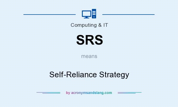 What does SRS mean? It stands for Self-Reliance Strategy