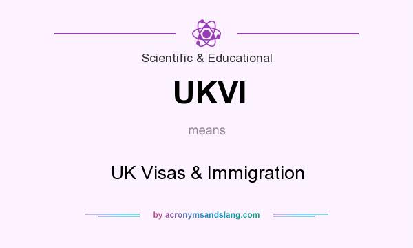 What does UKVI mean? It stands for UK Visas & Immigration