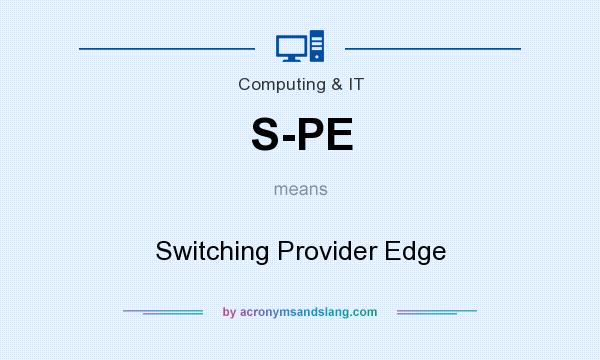What does S-PE mean? It stands for Switching Provider Edge