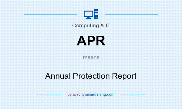 What does APR mean? It stands for Annual Protection Report