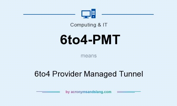 What does 6to4-PMT mean? It stands for 6to4 Provider Managed Tunnel