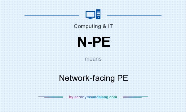 What does N-PE mean? It stands for Network-facing PE