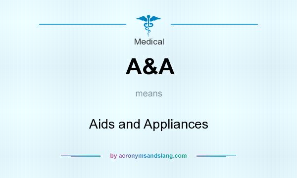 What does A&A mean? It stands for Aids and Appliances