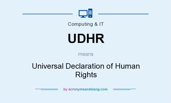 What does UDHR mean? It stands for Universal Declaration of Human Rights