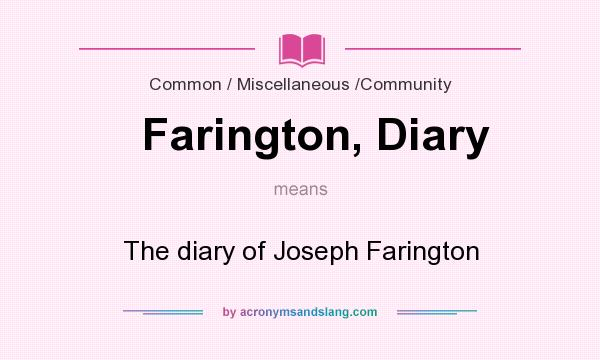 What does Farington, Diary mean? It stands for The diary of Joseph Farington