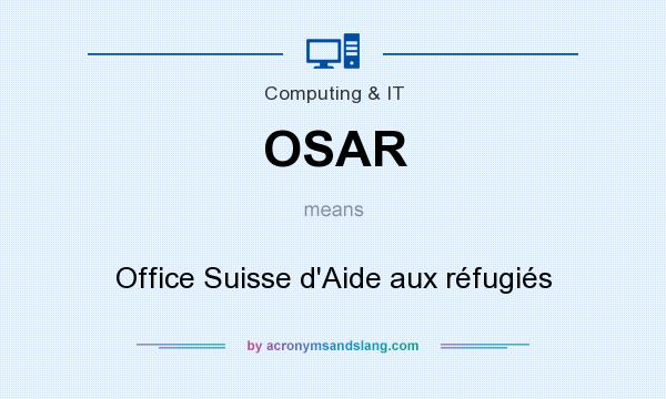 What does OSAR mean? It stands for Office Suisse d`Aide aux réfugiés