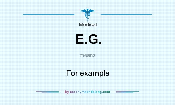 What does E.G. mean? It stands for For example