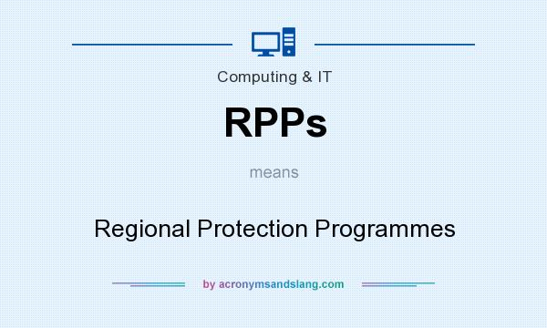 What does RPPs mean? It stands for Regional Protection Programmes
