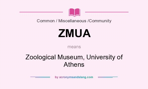 What does ZMUA mean? It stands for Zoological Museum, University of Athens