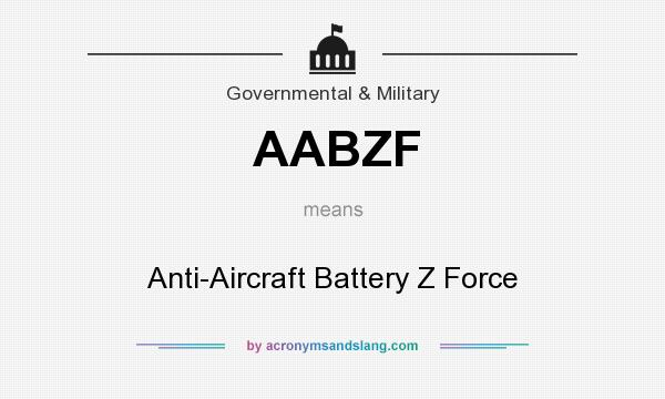 What does AABZF mean? It stands for Anti-Aircraft Battery Z Force