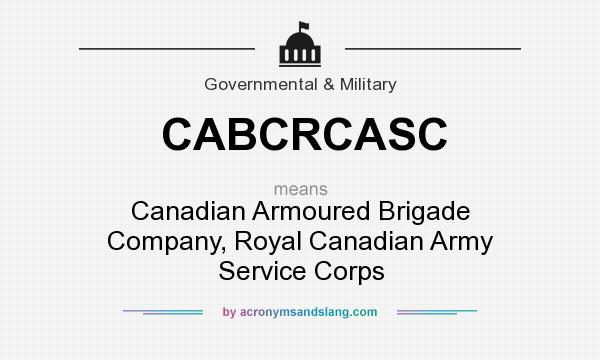 What does CABCRCASC mean? It stands for Canadian Armoured Brigade Company, Royal Canadian Army Service Corps