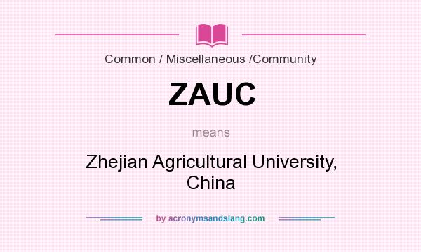 What does ZAUC mean? It stands for Zhejian Agricultural University, China