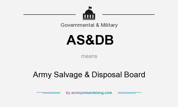 What does AS&DB mean? It stands for Army Salvage & Disposal Board