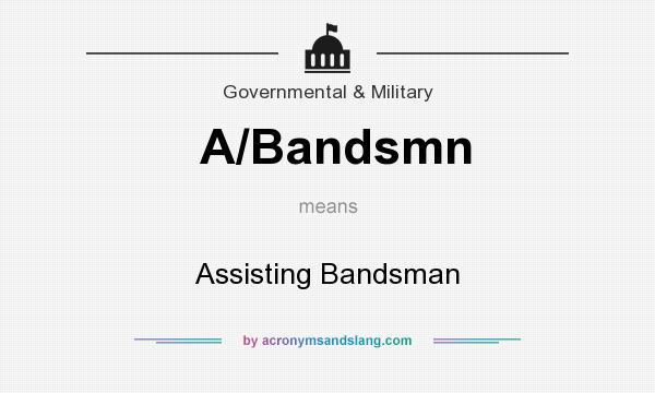 What does A/Bandsmn mean? It stands for Assisting Bandsman