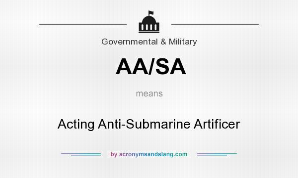 What does AA/SA mean? It stands for Acting Anti-Submarine Artificer