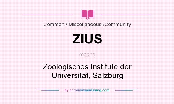What does ZIUS mean? It stands for Zoologisches Institute der Universität, Salzburg