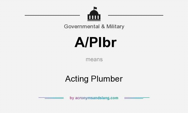 What does A/Plbr mean? It stands for Acting Plumber