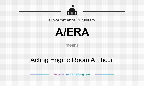 What does A/ERA mean? It stands for Acting Engine Room Artificer