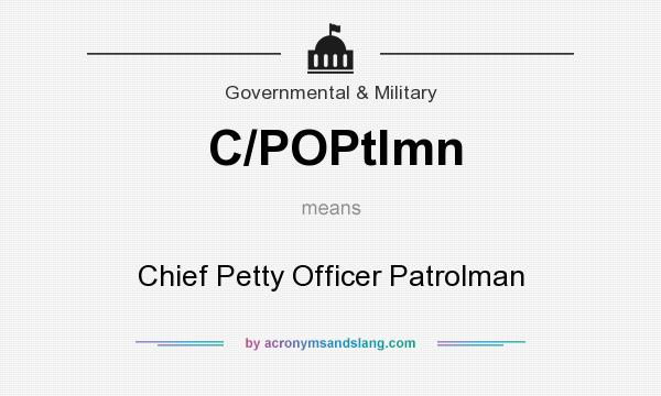 What does C/POPtlmn mean? It stands for Chief Petty Officer Patrolman