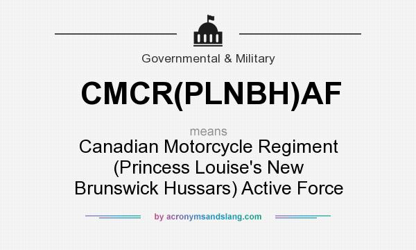 What does CMCR(PLNBH)AF mean? It stands for Canadian Motorcycle Regiment (Princess Louise`s New Brunswick Hussars) Active Force