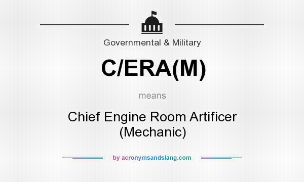 What does C/ERA(M) mean? It stands for Chief Engine Room Artificer (Mechanic)
