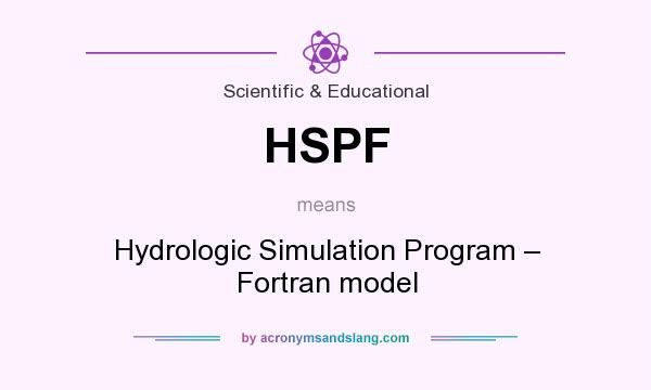 What does HSPF mean? It stands for Hydrologic Simulation Program – Fortran model