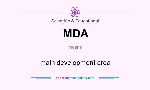 What does MDA mean? It stands for main development area