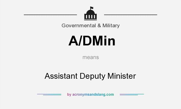 What does A/DMin mean? It stands for Assistant Deputy Minister