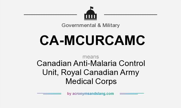 What does CA-MCURCAMC mean? It stands for Canadian Anti-Malaria Control Unit, Royal Canadian Army Medical Corps