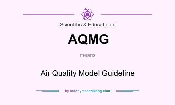 What does AQMG mean? It stands for Air Quality Model Guideline