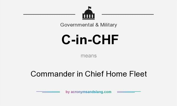 What does C-in-CHF mean? It stands for Commander in Chief Home Fleet
