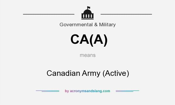 What does CA(A) mean? It stands for Canadian Army (Active)