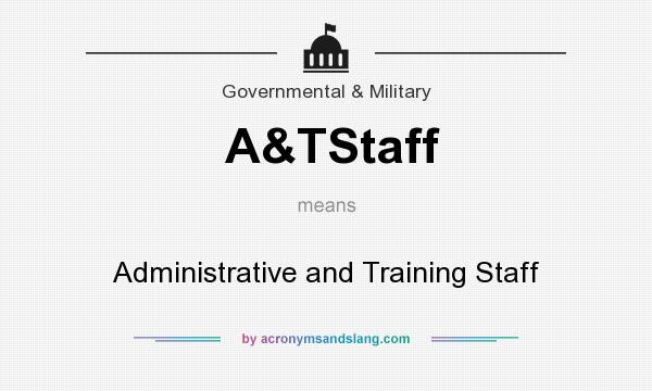 What does A&TStaff mean? It stands for Administrative and Training Staff