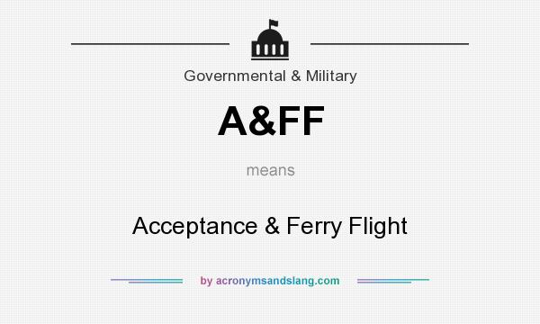 What does A&FF mean? It stands for Acceptance & Ferry Flight