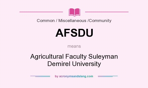 What does AFSDU mean? It stands for Agricultural Faculty Suleyman Demirel University