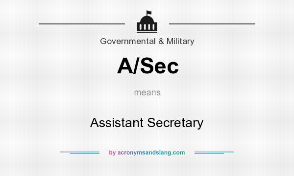 What does A/Sec mean? It stands for Assistant Secretary