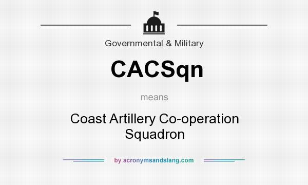 What does CACSqn mean? It stands for Coast Artillery Co-operation Squadron