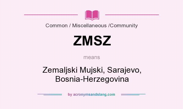 What does ZMSZ mean? It stands for Zemaljski Mujski, Sarajevo, Bosnia-Herzegovina