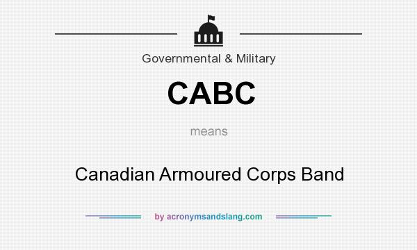 What does CABC mean? It stands for Canadian Armoured Corps Band