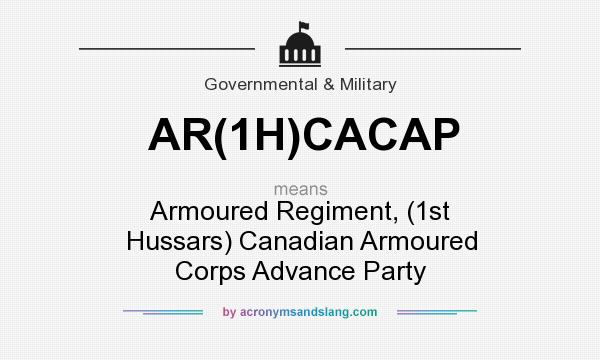 What does AR(1H)CACAP mean? It stands for Armoured Regiment, (1st Hussars) Canadian Armoured Corps Advance Party