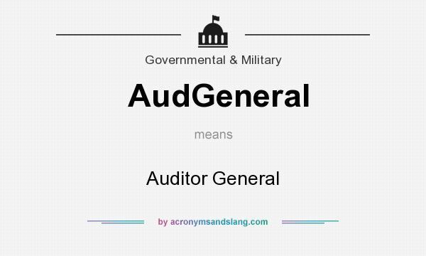 What does AudGeneral mean? It stands for Auditor General