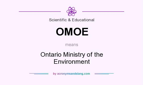 What does OMOE mean? It stands for Ontario Ministry of the Environment