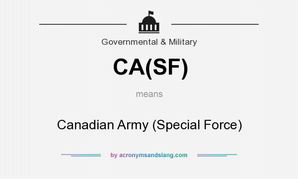 What does CA(SF) mean? It stands for Canadian Army (Special Force)